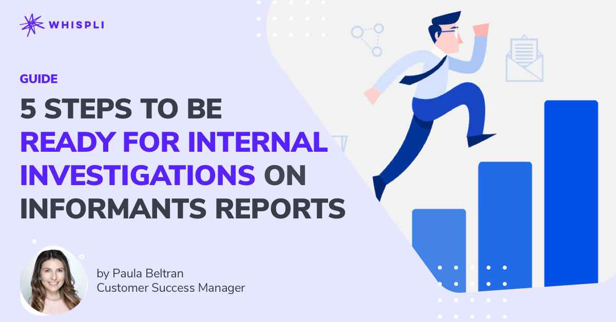 5 steps to be ready for internal investigations on informants reports